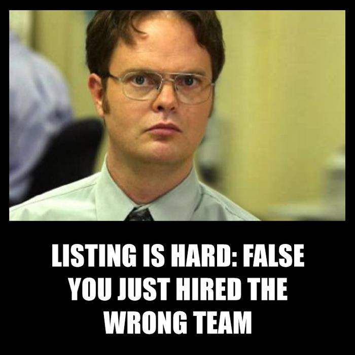 Listing is hard: FALSE... you just hired the wrong team - reviews by offrs.com