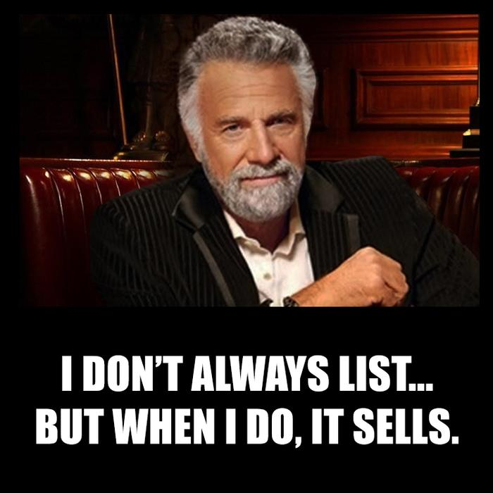 I dont always list... but when I do, it sells - fun real estate memes by offrs.com
