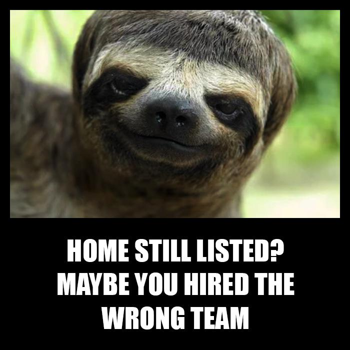 Home still listed? Maybe you hired the wrong team